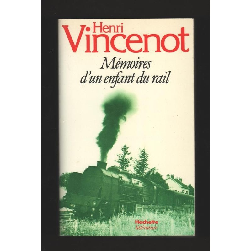 Henri Vincenot MEMOIRES D'UN ENFANT DU RAIL Trains