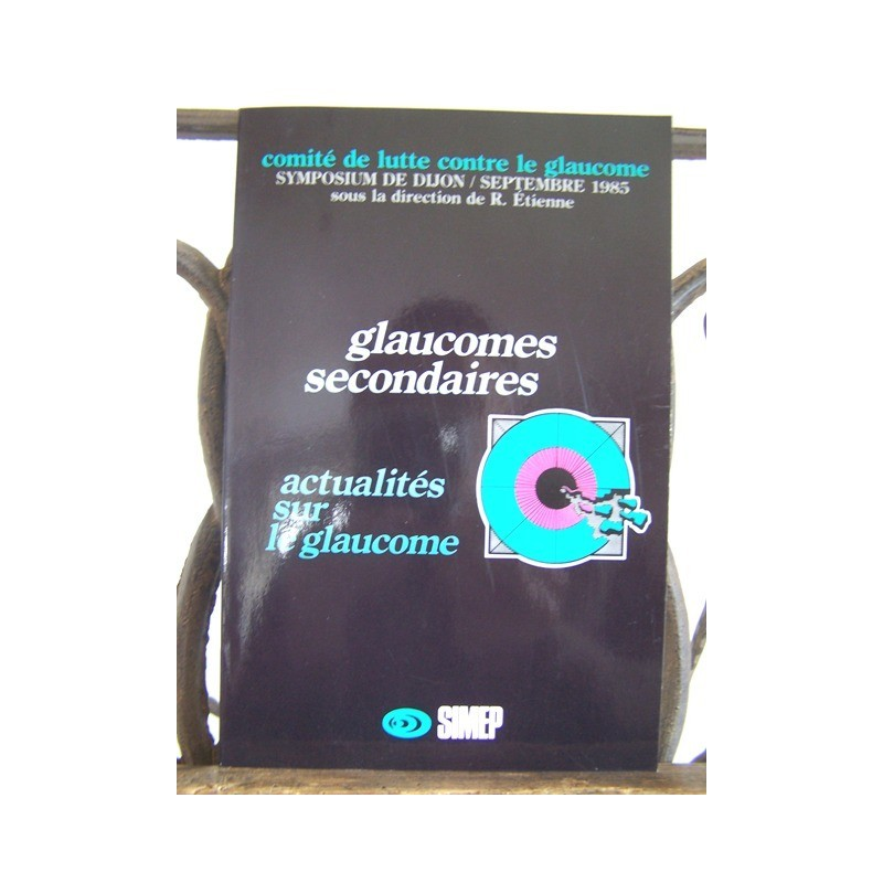 GLAUCOMES SECONDAIRES Glaucome 1985 Ophtalmologie
