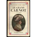 LE GRAND CARNOT 1753-1828 par Lt Colonel Henri Carré 1947 éd° La Table Ronde