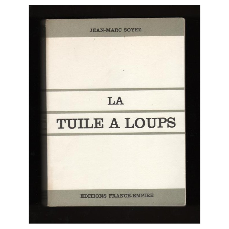 Jean-Marc Soyez LA TUILE A LOUPS France-Empire