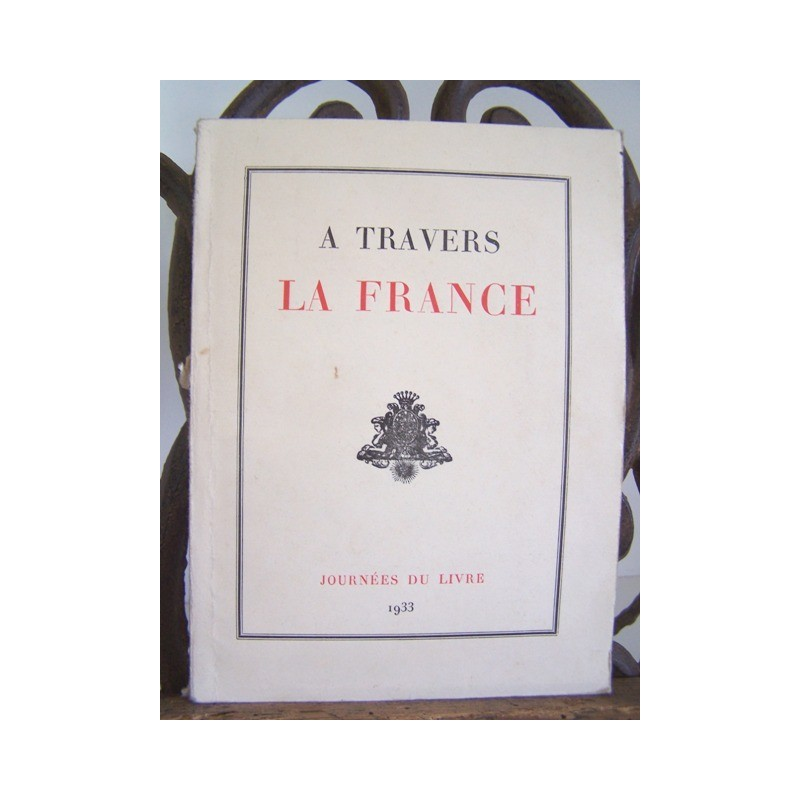 A TRAVERS LA FRANCE 1933 Régionalisme Demi-luxe